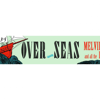 Over_Seas: Melville, Whitman and All the Intrepid Sailors